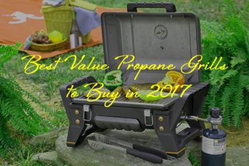 Best Value Propane Grills to Buy in 2017