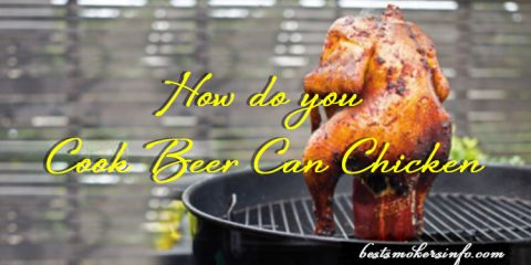 How do you Cook Beer Can Chicken