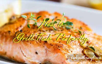 How to Grill Fish Perfectly